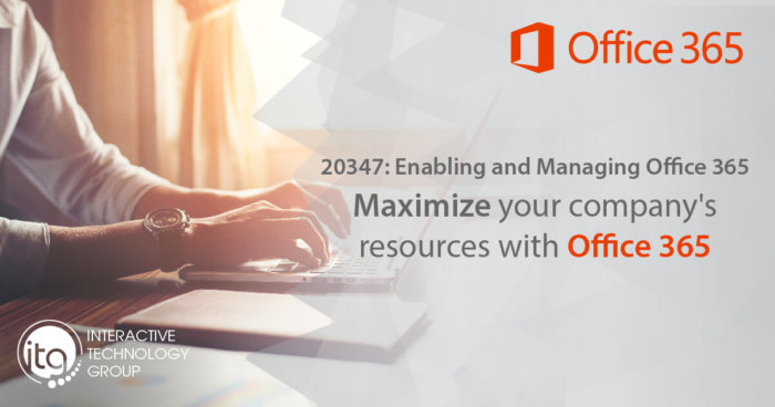 20347: Enabling and Managing Office 365